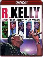 HD DVD / R. Kelly Live - The Light It Up Tour / R. Kelly Live - The Light It Up Tour